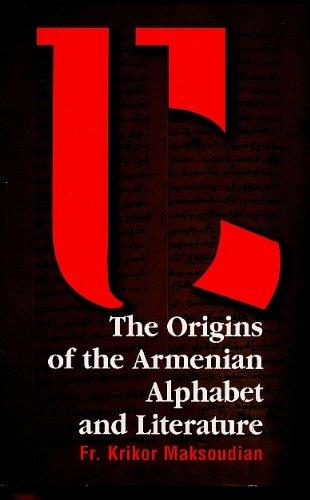 9780934728577: The Origins of the Armenian Alphabet and Literature