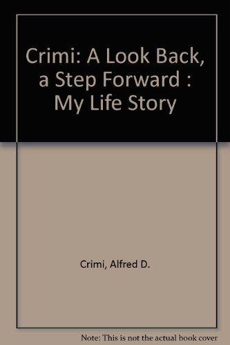 9780934733137: Crimi: A Look Back, a Step Forward : My Life Story