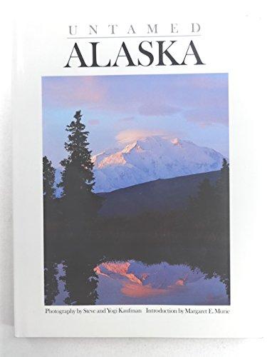Untamed Alaska: Kaufman, Steve, and Yogi Kaufman, Phtography (and Margaret E. Murie, Introduction)