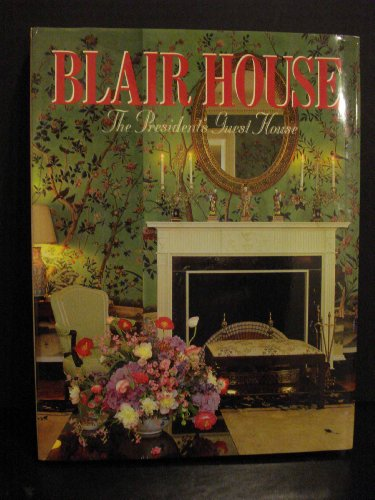 Blair House: The President's Guest House Blair House: The President's Guest House, Heck, Marlene Elizabeth: The Blair House, New, 9780934738484 Never used!