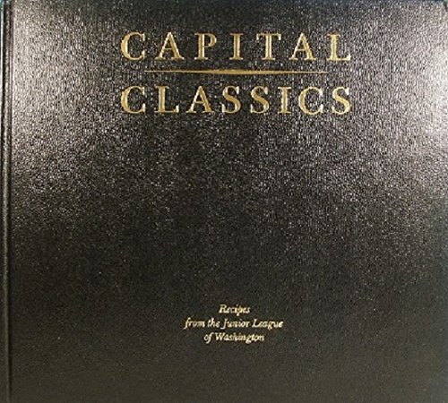 9780934738606: Capital Classics: Recipes from the Junior League of Washington