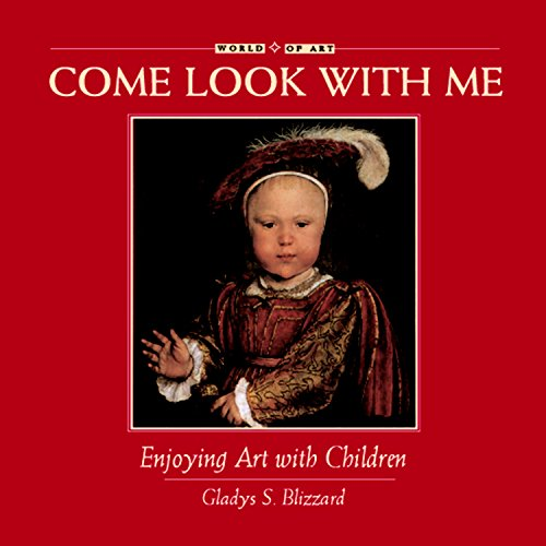Come Look With Me : Enjoying Art with Children (World of Art): Blizzard, Gladys S.