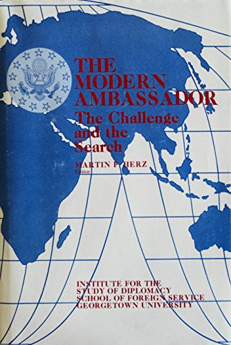The modern ambassador : the challenge and the search.: Herz, Martin F.