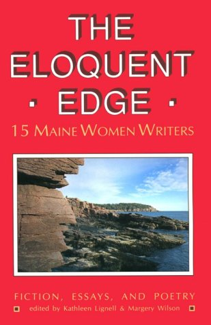 The Eloquent Edge: 15 Maine Women Writers: Lignell, Kathleen