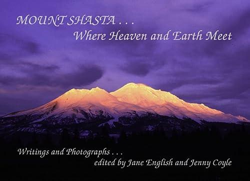 9780934747066: Mount Shasta: Where Heaven and Earth Meet