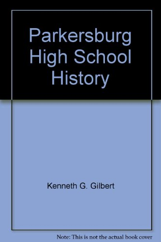 9780934750844: Parkersburg High School History