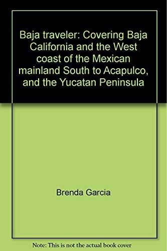9780934754002: Title: Baja traveler Covering Baja California and the Wes