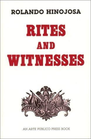 Rites and Witnesses: A Comedy (Klail City Death Trip Series): Hinojosa, Rolando; Rolando Hinojosa