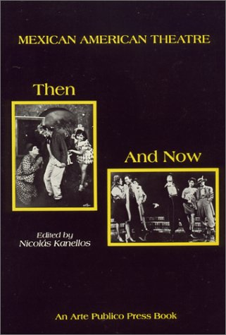9780934770224: Mexican American Theatre: Then and Now