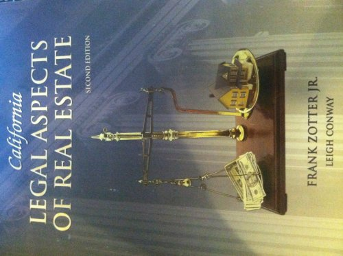 California Legal Aspects of Real Estate (Second: Frank Zotter Jr,