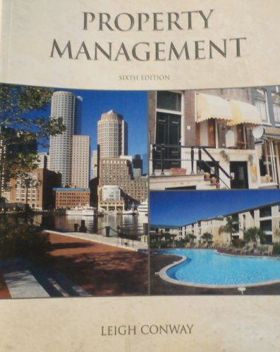 PROPERTY MANAGEMENT 6th Edition: Conway, Leigh