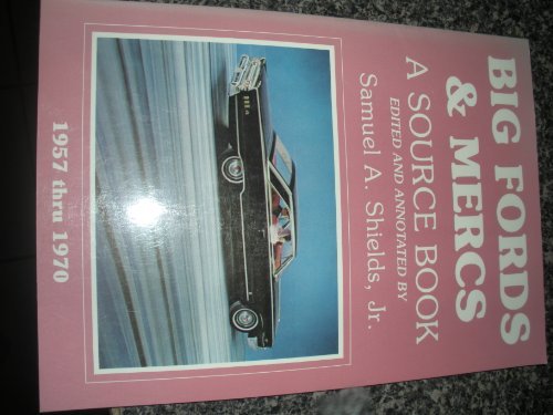 Big Fords and Mercs: A Source Book: Shields, Samuel