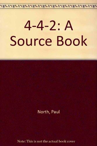 4-4-2 Volume II A Source Book: Paul North