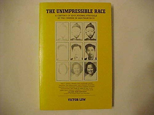 9780934788045: The Unimpressible Race: A Century of Educational Struggle by the Chinese in San Francisco