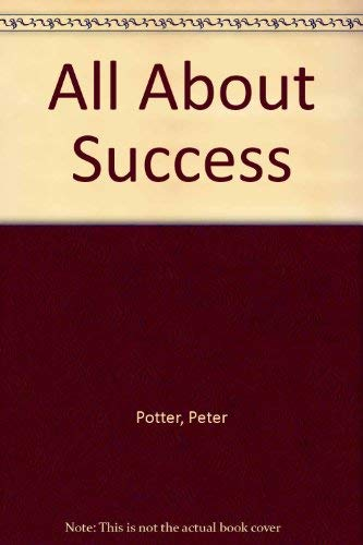 All About Success (A Bull's-eye book): Peter Potter
