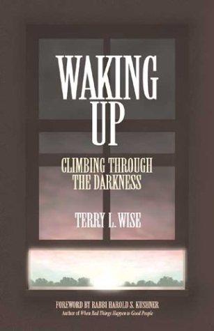 9780934793087: Waking Up: Climbing Through the Darkness