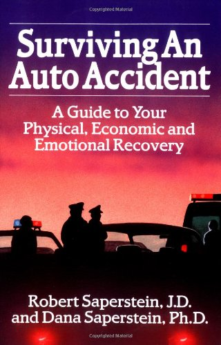 9780934793551: Surviving an Auto Accident: A Guide to Your Physical, Economic and Emotional Recovery