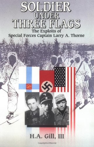 9780934793650: Soldier Under Three Flags: Exploits of Special Forces' Captain Larry A. Thorne