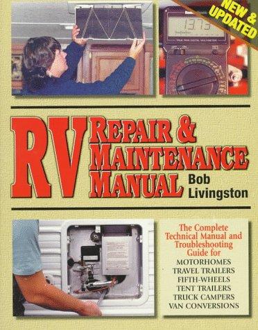 rv repair maintenance manual new updated trailer life rh abebooks com trailer life's rv repair and maintenance manual by bob livingston RV Trailer Restoration