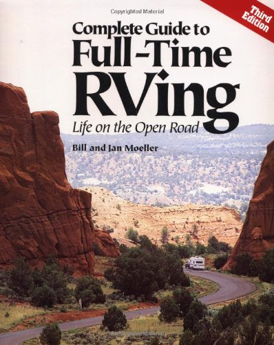 Complete Guide to Full - Time RVing: Bill and Jan