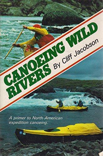 9780934802178: Canoeing Wild Rivers