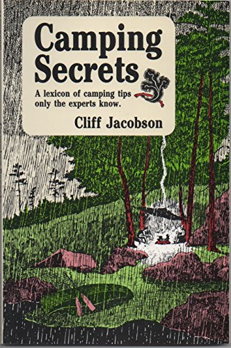 Camping Secrets: A Lexicon of Camping Tips Only the Experts Know