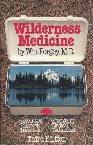 Wilderness Medicine: William Forgey