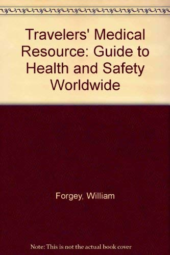 9780934802628: Traveler's Medical Resource: A Guide to Health & Sagety Worldwide