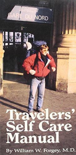 Travelers' Self Care Manual: A Self Help: Forgey, William W.