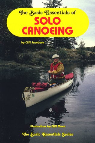9780934802666: The Basic Essentials of Solo Canoeing