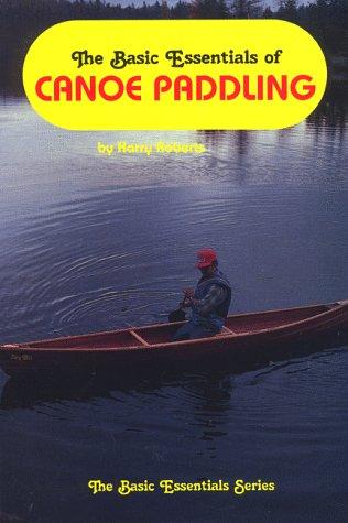 9780934802680: The Basic Essentials of Canoe Paddling