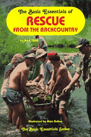 The Basic Essentials of Rescue in the Backcountry: Tilton, Buck