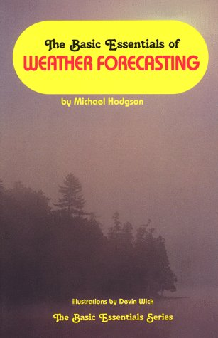9780934802758: The Basic Essentials of Weather Forecasting