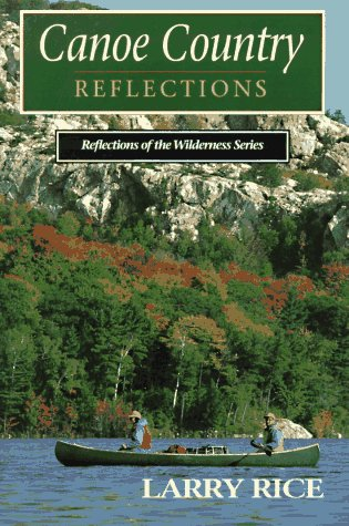 Canoe Country Reflections (Reflections of the Wilderness): Rice, Larry
