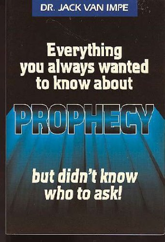9780934803113: Everything You Always Wanted to Know About Prophecy