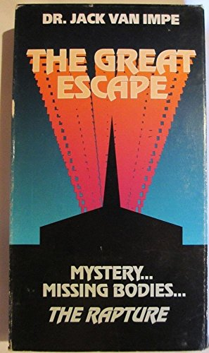 9780934803755: The Great Escape: Mystery... Missing Bodies... The Rapture (Jack Van Impe) [VHS]