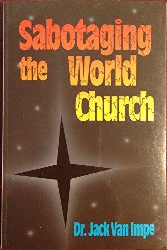 Sabotaging the World Church (0934803838) by Jack Van Impe; Jack Van Impe