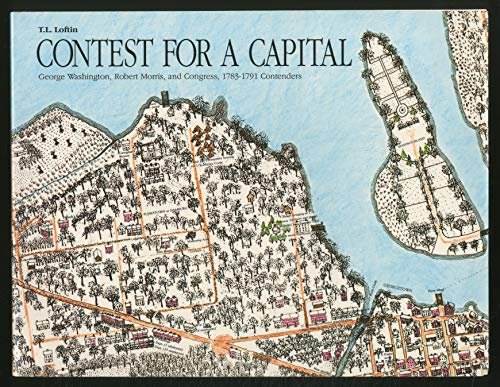 9780934812047: Contest for a Capital: George Washington, Robert Morris, and Congress, 1783-1791, Contenders : Dramatized Events of America's Founding Years
