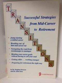Transitions: Successful Strategies from Mid-Career to Retirement: Strasser, Stephen, Sena, John