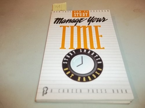 9780934829922: Manage Your Time (Ron Fry's How to Study Program)