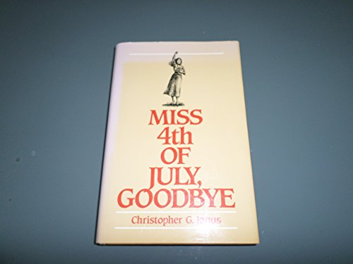 Miss Fourth of July, Goodbye: Christopher G. Janus