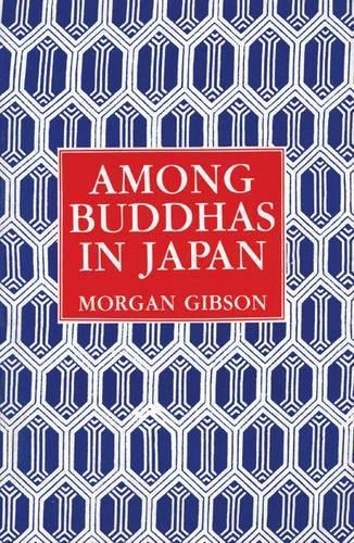 9780934834063: Among Buddhas in Japan