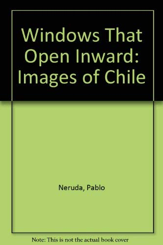 9780934834469: Windows That Open Inward: Images of Chile
