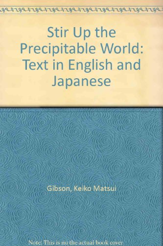 9780934834698: Stir Up the Precipitable World: Text in English and Japanese