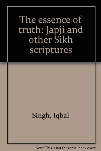 9780934839068: The essence of truth: Japji and other Sikh scriptures