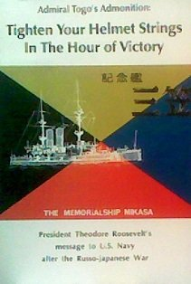 9780934841115: Admiral Togo's Admonition: Tighten Your Helmet Strings in the Hour of Victory and President Theodore Roosevelt's Message to U.S. Navy After the Russo-Japanese War