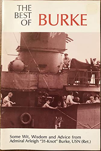 Best of Admiral Burke: Burke, Arleigh (Admiral)