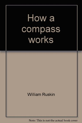 How a compass works: Ruskin, William