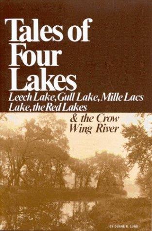 9780934860048: Tales of Four Lakes: Leech Lake, Gull Lake, Mille Lacs Lake, the Red Lakes