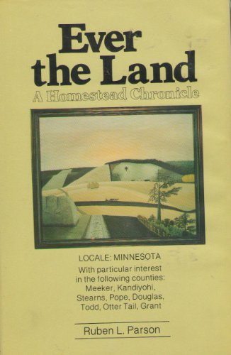 9780934860161: Ever the Land: A Homestead Chronicle
